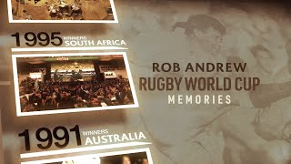 Rob Andrew's memorable World Cup moments