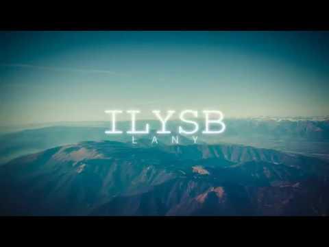 ILYSB - LANY (Lyrics)