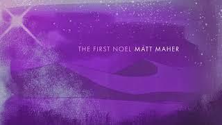 Matt Maher - The First Noel (Official Audio)