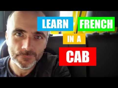 Learn French In A Cab # Part 1