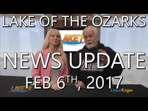 Lake of the Ozarks News Update - February 6th, 2017