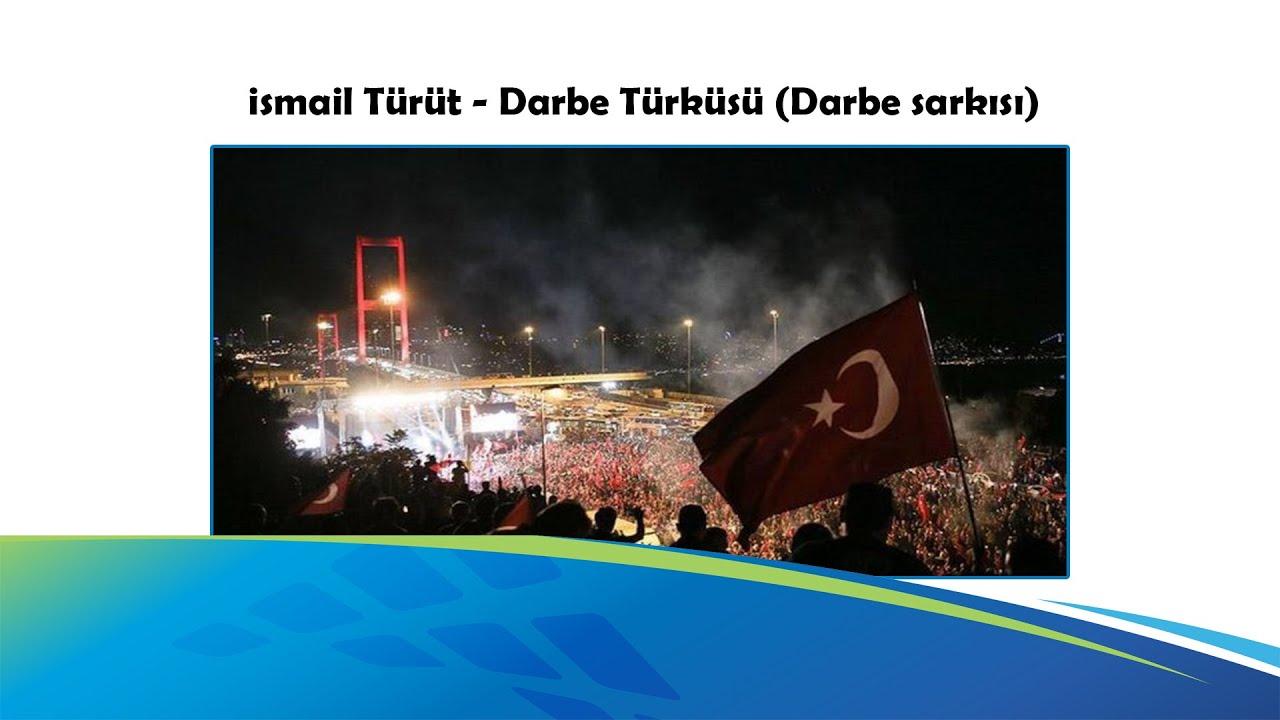 İsmail Türüt - Darbe Türküsü (Darbe Şarkısı) HD