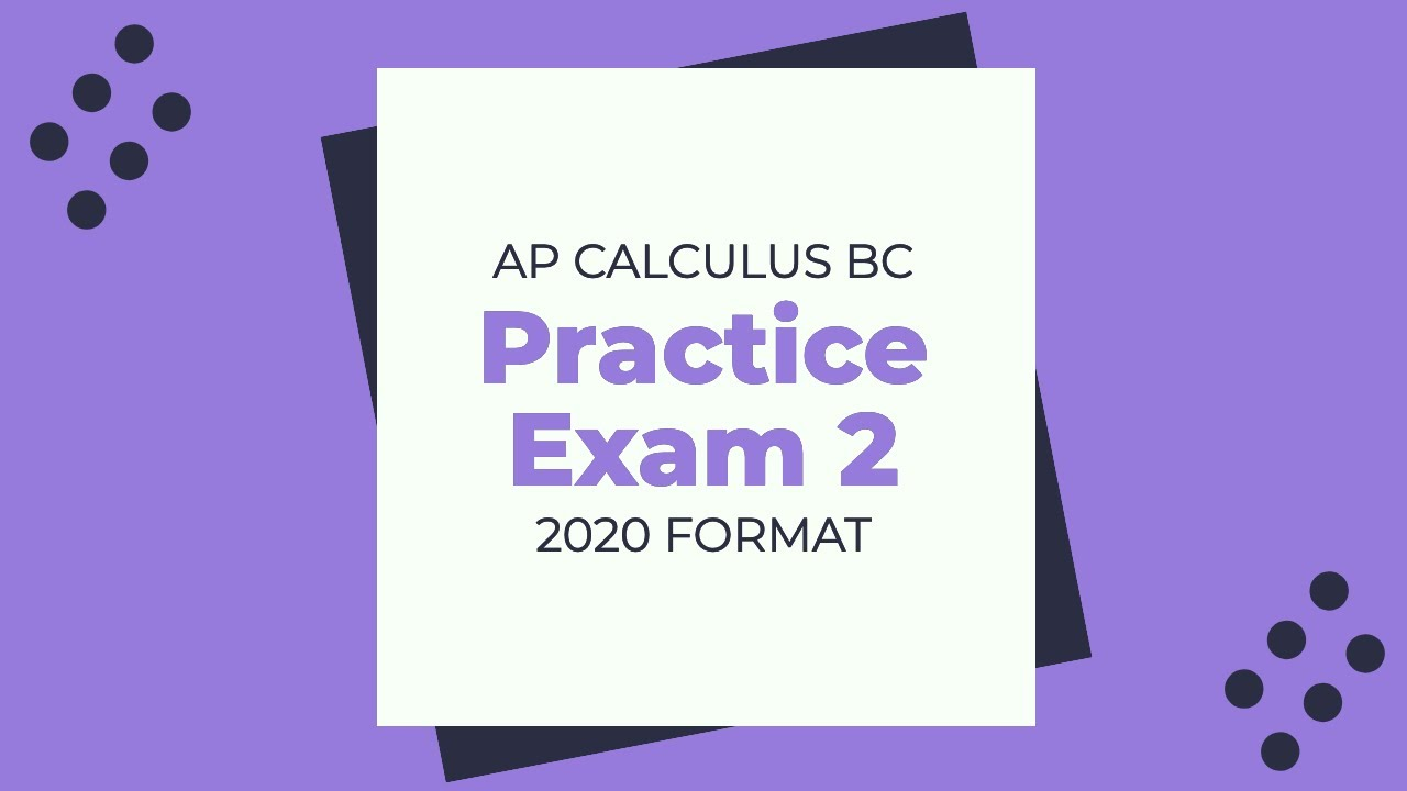 AP Calculus BC 2020 Sample Exam (solutions [ 720 x 1280 Pixel ]