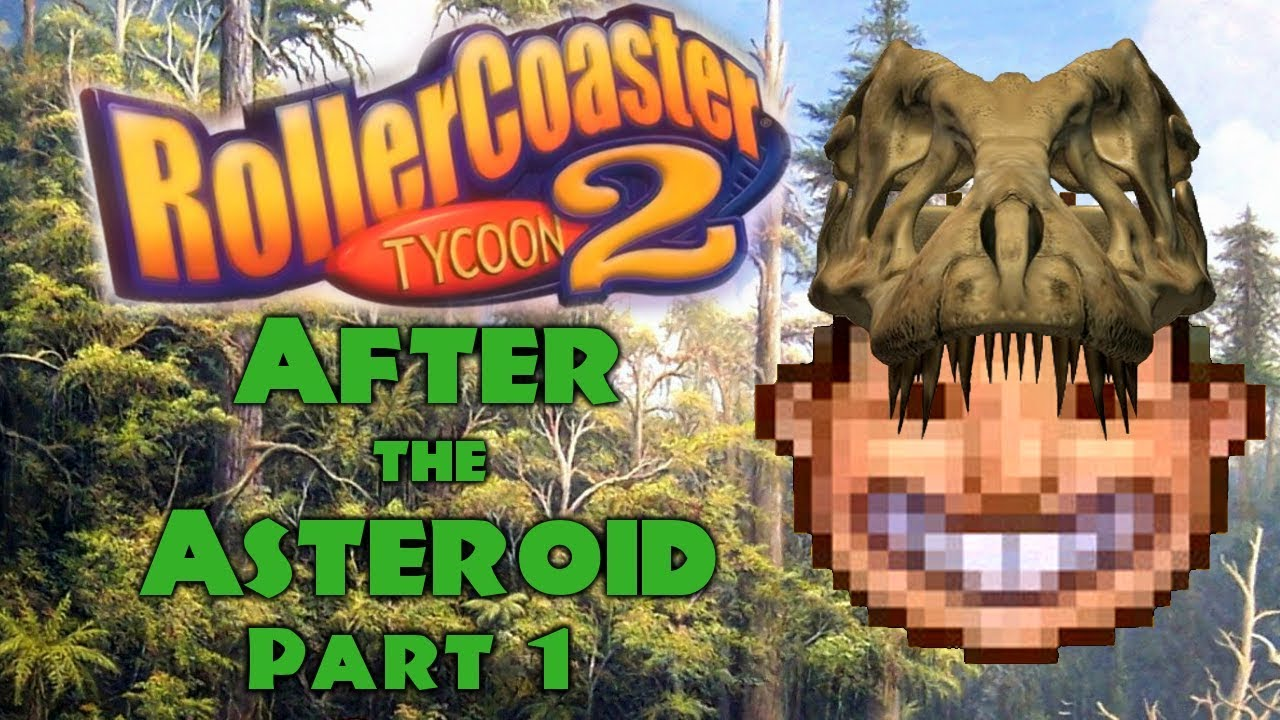 RollerCoaster Tycoon 2 After the Asteroid - Part 1 - Starting Strong!