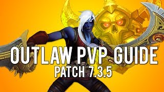 Outlaw Rogue 7.3.5 PvP Guide - Outlaw Rogue PvP WoW Legion 7.3.5