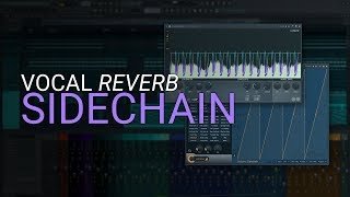 Vocal Reverb Side Chain for Clarity and Depth (FL Studio 20)
