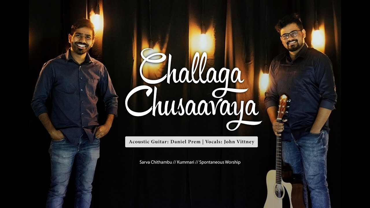 Challaga Chusaavaya | Latest Telugu Worship Medley | John Vittney Ft. Daniel Prem | Chusavu Original