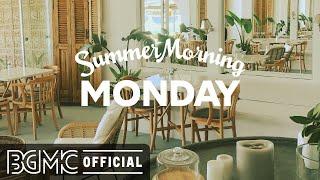 MONDAY MORNING JAZZ: Great Bossa Nova & Positive Jazz Music For Summer Morning