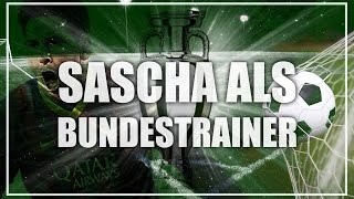 SASCHA ALS BUNDESTRAINER