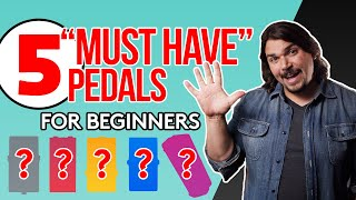 5 Must Have Pedals for Beginners