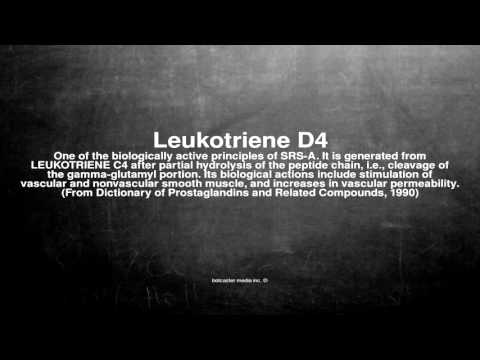 Medical vocabulary: What does Leukotriene D4 mean