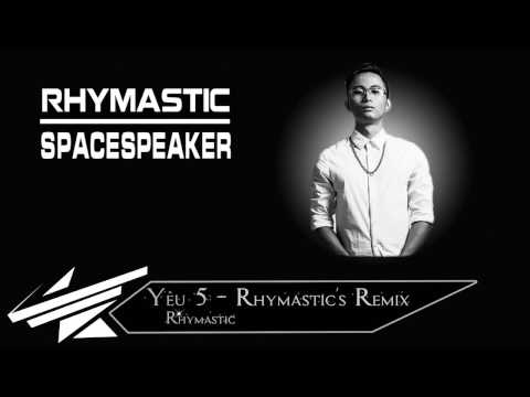 Yêu 5  - Rhymastic's Remix [Lyric - HD] [Add Effect Sub]