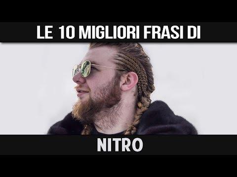 NITRO - LE SUE 10 MIGLIORI FRASI