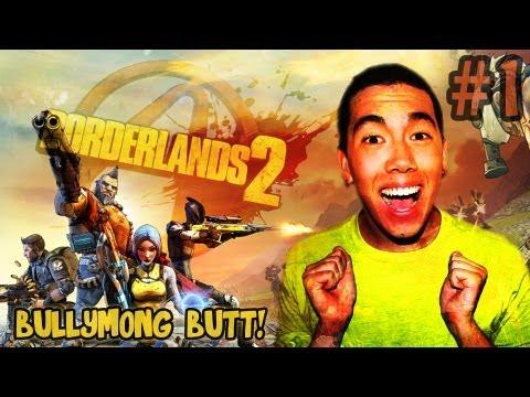 BULLYMONG BUTT??? (Borderlands 2) - Part 1