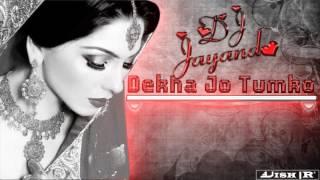 Dekha Jo Tumko Remix By DJ Jayand