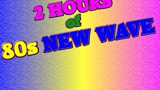 2 HOURS of 80's NEW WAVE!