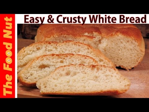 Easy Homemade Crusty White Bread Recipe - How To Make Simple Dough With Yeast At Home | The Food Nut