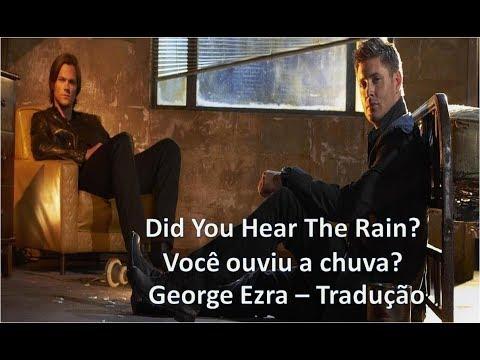 Did you hear the rain - George Ezra (tradução)