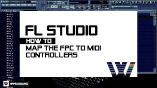 fl studio how to map the fpc to midi controllers   winksound