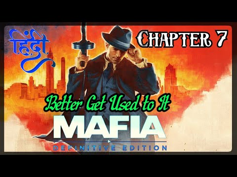 [ हिंदी ] MAFIA DEFINITIVE EDITION | CHAPTER 7 | BETTER GET USED TO IT |