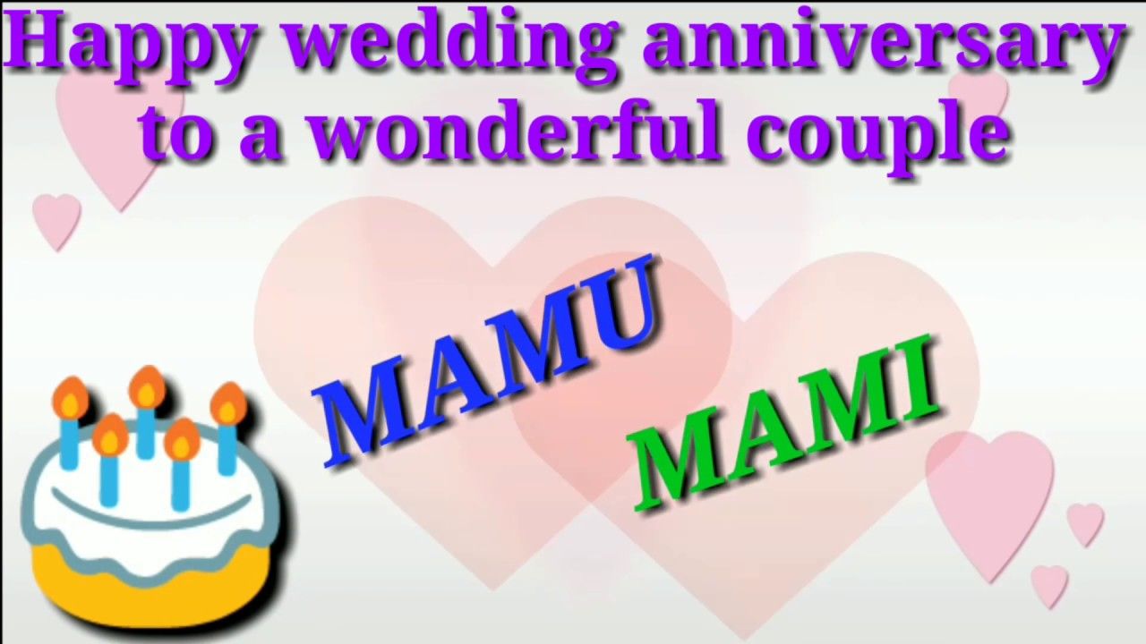 Happy Marriage Anniversary Mamu And Mami Youtube