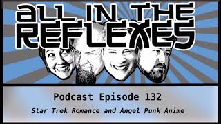 All in the Reflexes Podcast #132