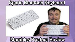 Sparin Bluetooth Keyboard - Best Keyboard Wireless Keyboard? - Mumbles Product Review