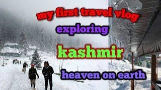 My first travel vlog exploring Kashmir .