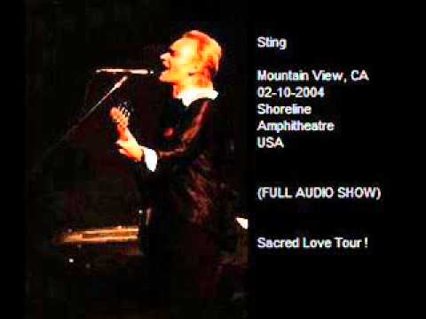 "STING - Mountain View, CA 02-10-2004 ""Shoreline Amphitheatre"" USA (FULL AUDIO SHOW)"
