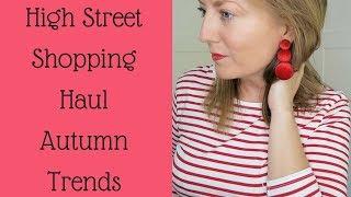 HIGH STREET SHOPPING HAUL | AUTUMN TRENDS