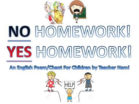 NO HOMEWORK! YES HOMEWORK! (A Fun English Poem/Chant For Children By Teacher Ham!)