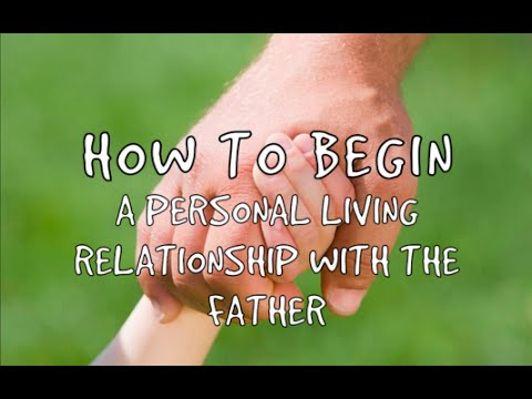 how to begin a personal relationship with God - Following Jesus 101