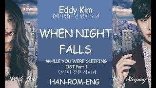 Video While You Were Sleeping OST Part 1 lyrics - When Night falls lyrics - eddy kim (HAN-ROM-ENG) download MP3, 3GP, MP4, WEBM, AVI, FLV Januari 2018