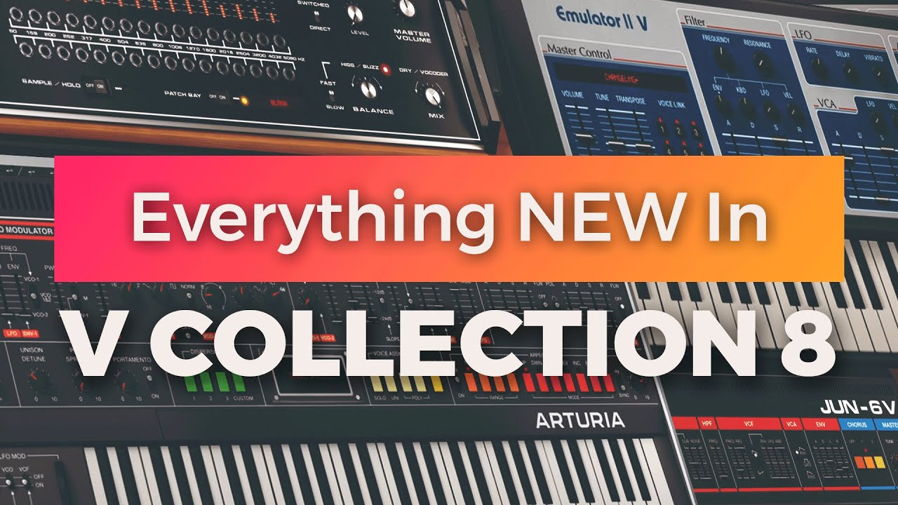 Download The Arturia V Collection 8 Is Here! 🤯  All The New Synths