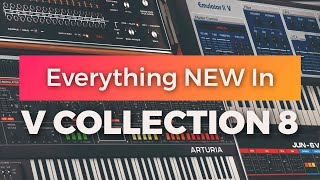 The Arturia V Collection 8 Is Here! | All The New Synths