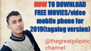 How to download free movies /video on android mobile phone for 2019(tagalog version)