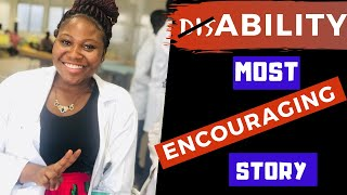 Disabled Ghanaian Medical Student Tells Her Story | One of the Best Inspiring Videos Ever