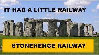 The Stonehenge Railway