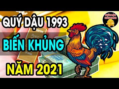 Tuổi QUÝ DẬU 1993 Năm 2021 Vận Hạn Ra Sao ? BIẾT SỚM GIÀU SỚM Xem Ngay