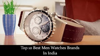 Top 10 Best Men Watches Brands In India