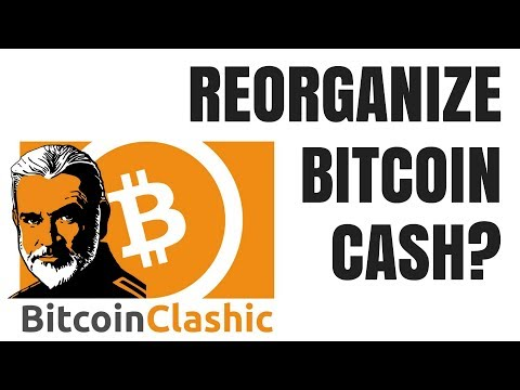 Will Bitcoin Clashic reorg Bitcoin Cash?