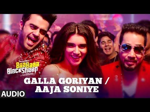 GALLA GORIYAN - AAJA SONIYE (Full Audio) | Kanika Kapoor, Mika Singh | Baa Baaa Black Sheep