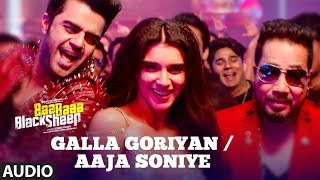 Galla goriyan - aaja soniye (full audio) | kanika kapoor, mika singh baa baaa black sheep