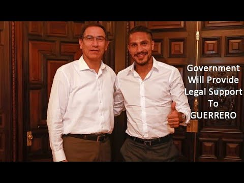 Peru News: ⚖  Government Will Provide Legal Support To GUERRERO ⚽