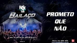 Grupo Bailaço - Prometo que não