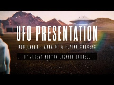 BOB LAZAR : UFO PRESENTATION BY JEREMY KENYON LOCKYER CORBELL Mp3