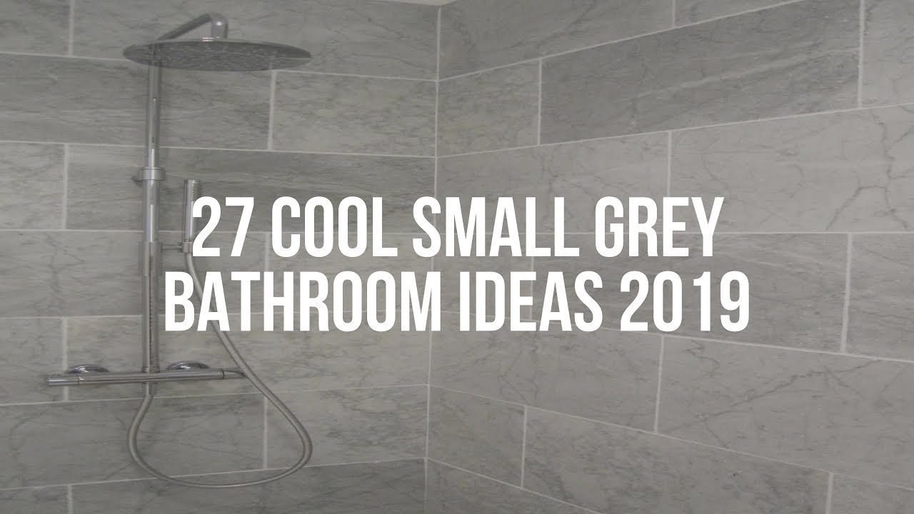 27 Cool Small Grey Bathroom Ideas 2019 Youtube