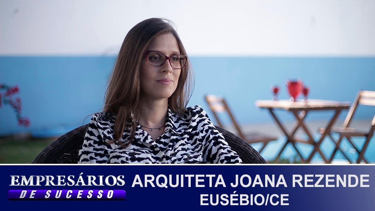 ARQUITETA JOANA REZENDE, FORTALEZA/CE, EMPRESÁRIOS DE SUCESSO