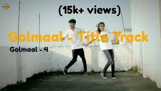 Golmaal Title Track () | Ajay Devgan | Arshad Warsi | Parineeti Chopra | Dance Cover