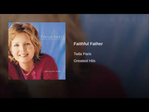 165 TWILA PARIS Faithful Father